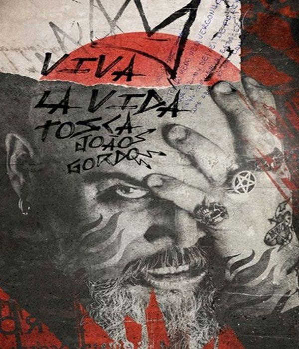 Joao Gordo: Viva LA Vida Tosca