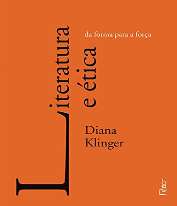 Literatura e Etica: da Forma para a Forca