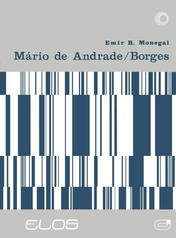 Mario de ANDRADE/BORGES: UM Dialogo dos ANOS 20