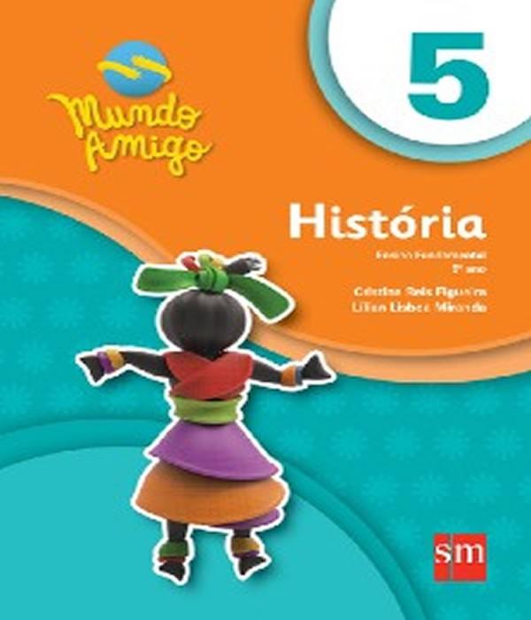Mundo Amigo - Historia - 5 ANO - EF I - 03 ED