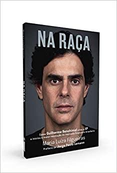 Na Raca: Como Guilherme Benchimol Criou a XP e Iniciou a Maior Revolucao do Mercado Financeiro