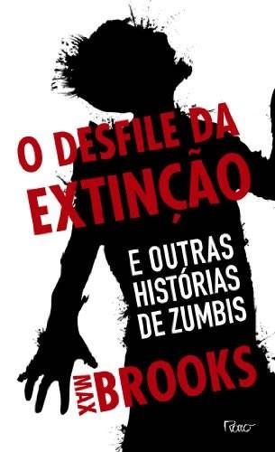 O Desfile da Extincao: e Outras Historias de Zumbis
