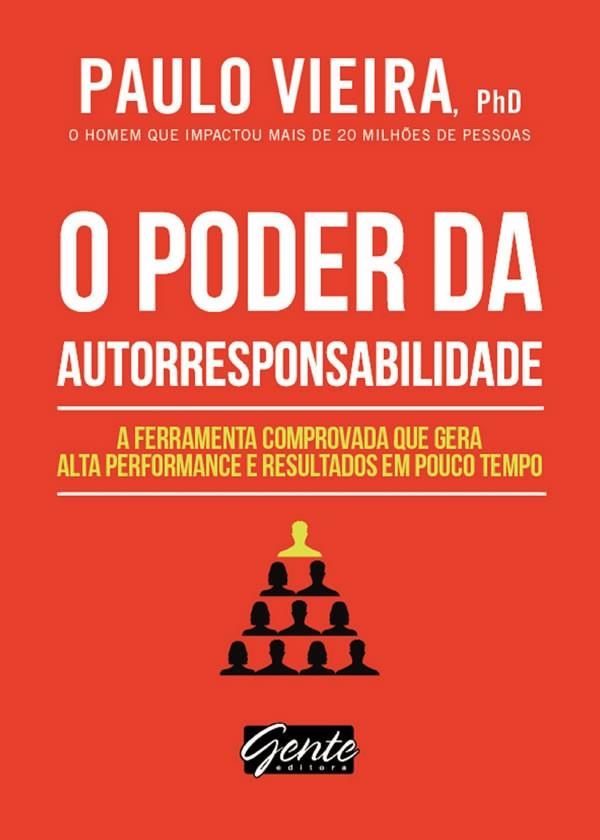 O Poder da Autorresponsabilidade: Livro de Bolso: a Ferramenta Comprovada Que Gera ALTA Performance e Resultados em Pouc