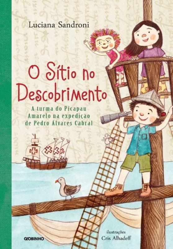 O Sitio NO Descobrimento: a Turma do Picapau Amarelo NA Expedicao de Pedro Alvares Cabral