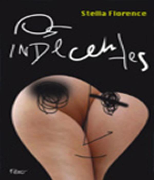 Os Indecentes: Cronicas Sobre AMOR e Sexo