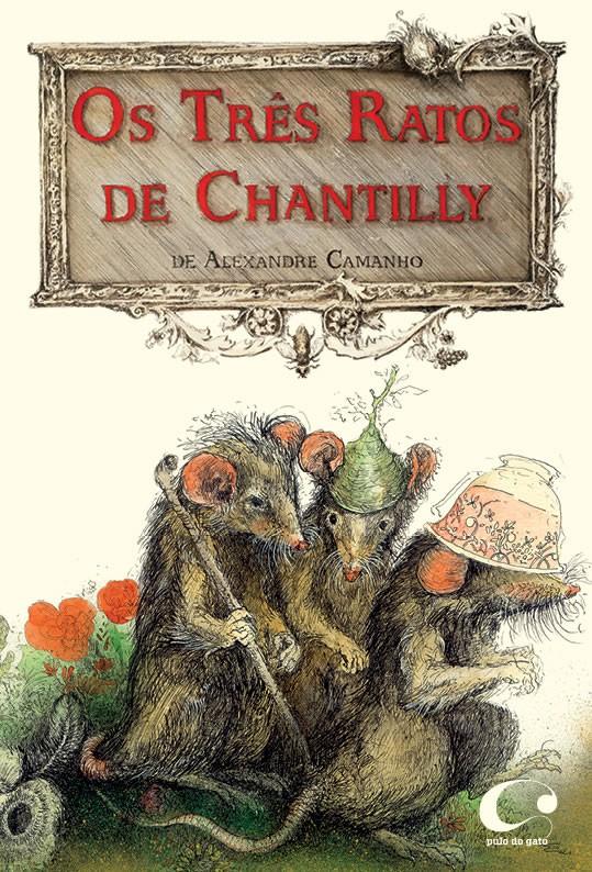 Os TRES Ratos de Chantilly