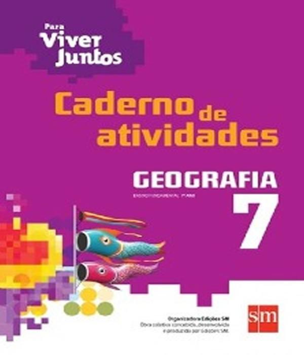 Para Viver Juntos - Geografia - Caderno de Atividades - 7 ANO - EF II
