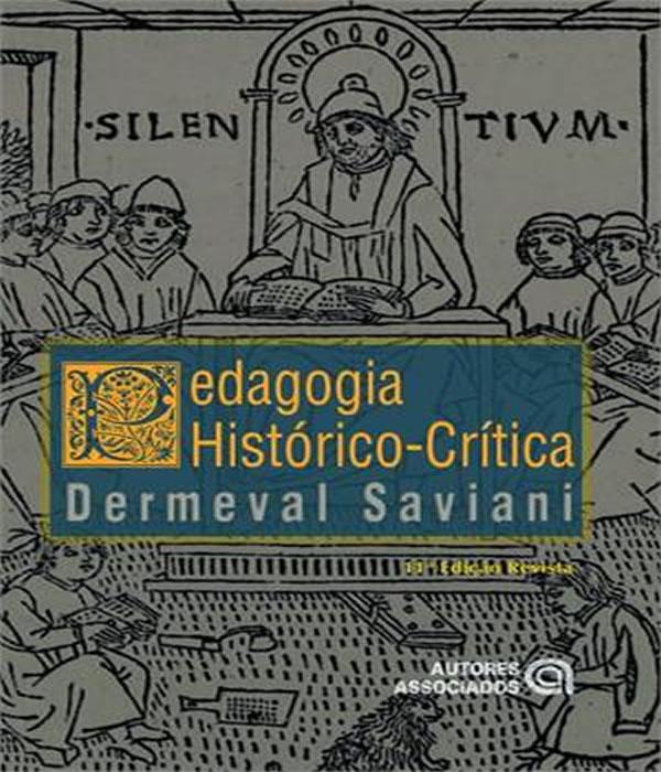 Pedagogia HISTORICO-CRITICA - Primeiras Aproximacoes - 11 ED
