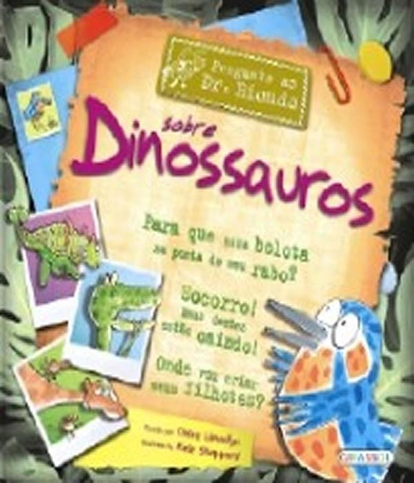 Pergunte AO DR. Bicudo Sobre Dinossauros