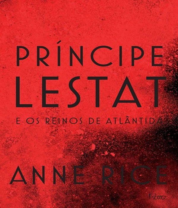 Principe Lestat e os Reinos de Atlantida