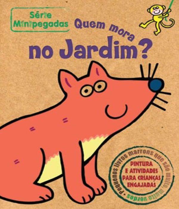 Quem Mora No Jardim? : Minipegadas