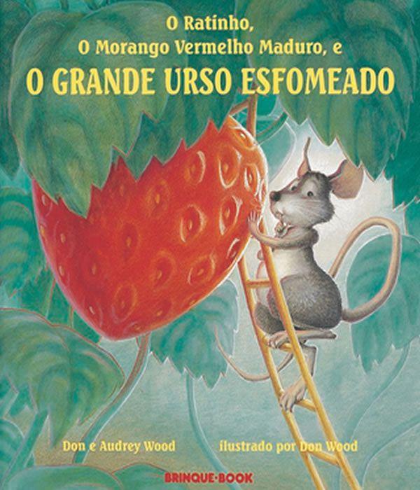 Ratinho, O Morango Vermelho Maduro E O Grande Urso Esfomeado, O