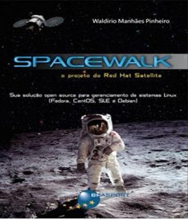 Spacewalk - o Projeto do RED HAT Satellite