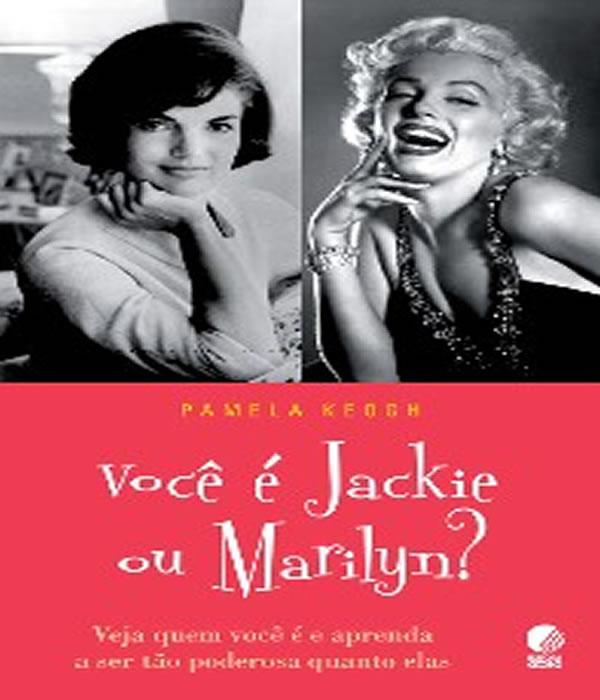 Voce E Jackie Ou Marilyn?