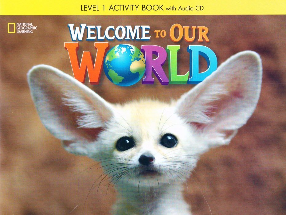 Welcome TO OUR WORLD 1: Workbook + Audio CD