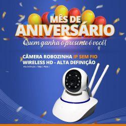 Mês de Aniversário - Câmera Robozinha IP Sem Fio Wireless HD - Alta Definição