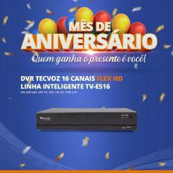 Mês de Aniversário - DVR Tecvoz 16 Canais Flex HD Linha Inteligente TV-E516