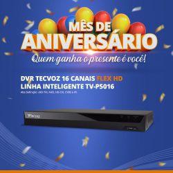 Mês de Aniversário - DVR Tecvoz 16 Canais Flex HD Linha Inteligente TV-P5016