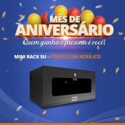 Mês de Aniversário - Mini Rack 5u - Porta com acrílico