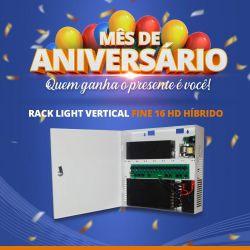 Mês de Aniversário - Rack Light Vertical Fine 16 HD Híbrido