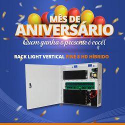 Mês de Aniversário - Rack Light Vertical Fine 8 HD Híbrido