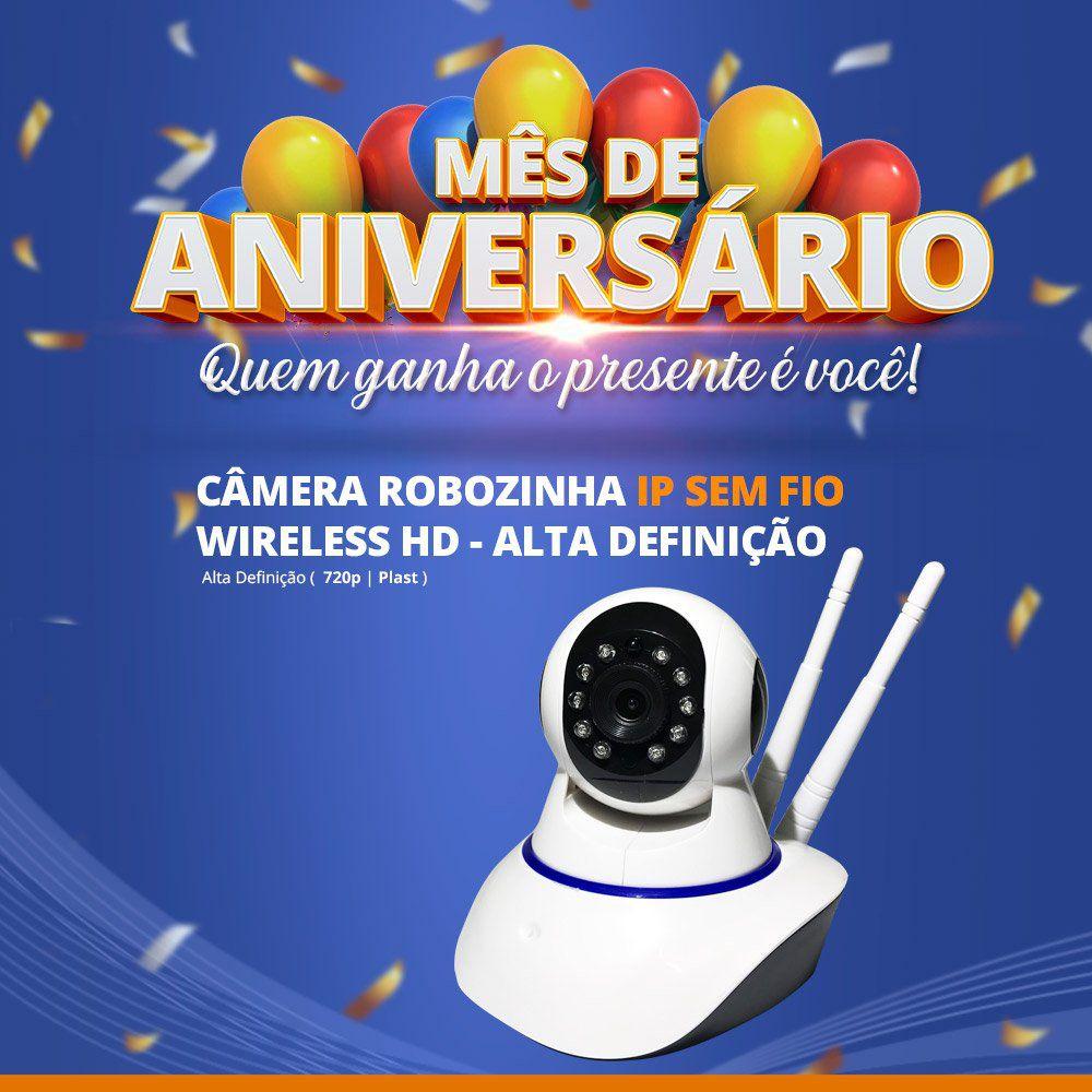 Mês de Aniversário - Câmera Robozinha IP Sem Fio Wireless HD - Alta Definição  - CFTV Clube   Brasil