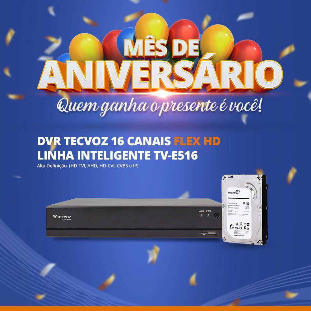 Mês de Aniversário - DVR Tecvoz 16 Canais Flex HD Alta Resolução TV-E516 Com HD 1TB  - CFTV Clube | Brasil