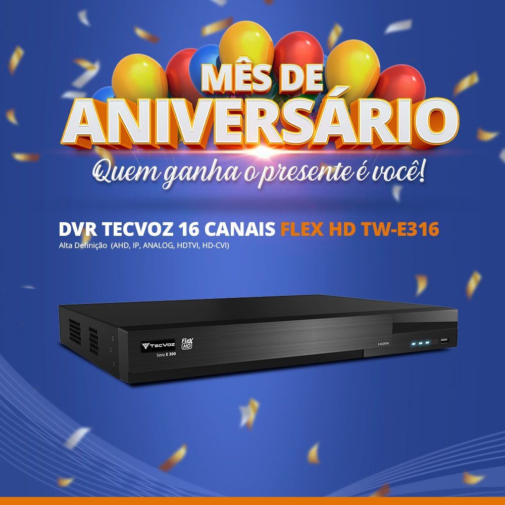 Mês de Aniversário - DVR Tecvoz 16 Canais Flex HD Alta Resolução TW-E316  - CFTV Clube | Brasil