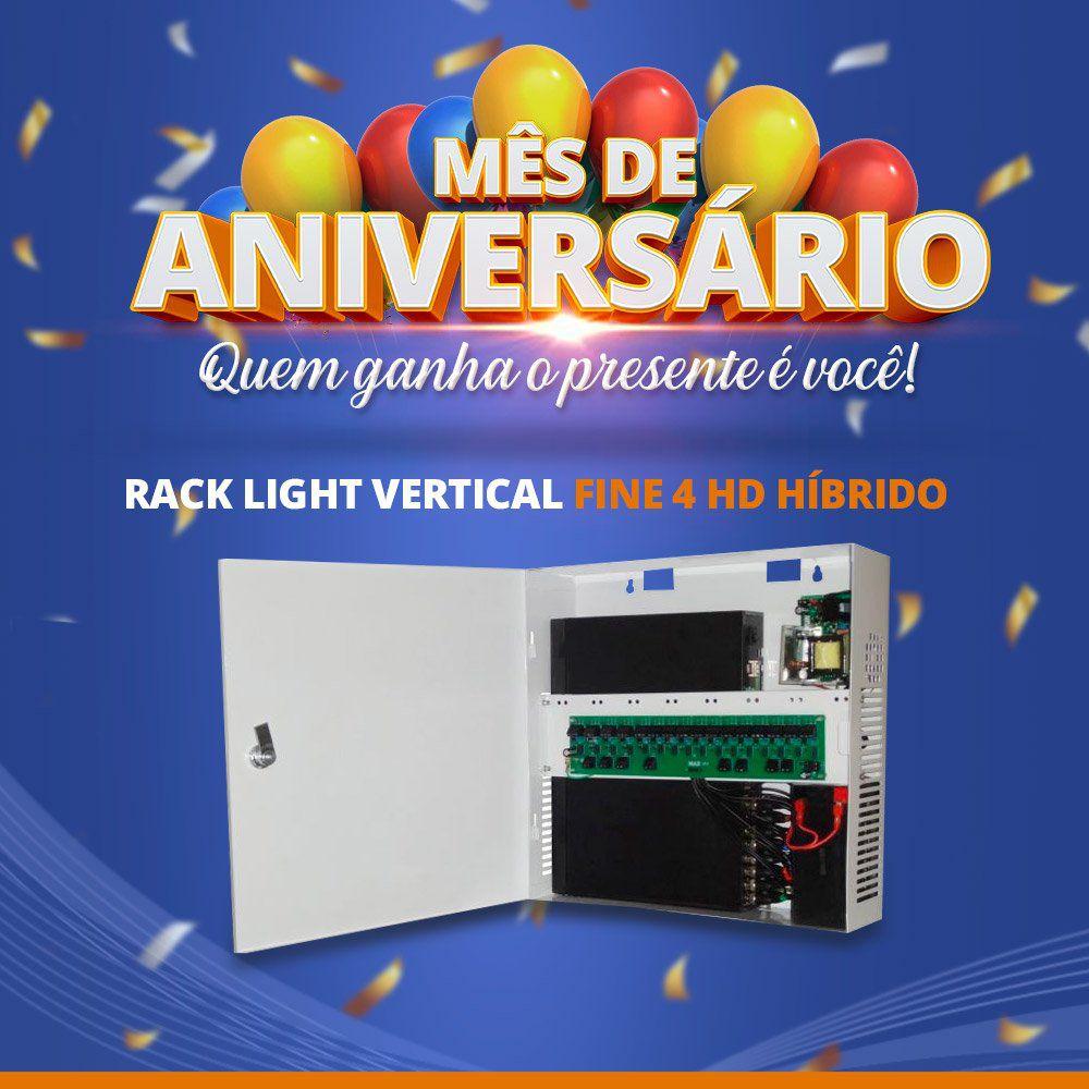 Mês de Aniversário - Rack Light Vertical Fine 4 HD Híbrido  - CFTV Clube   Brasil