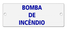 Placa Alumínio Esmaltada Bomba Incêndio Caiado