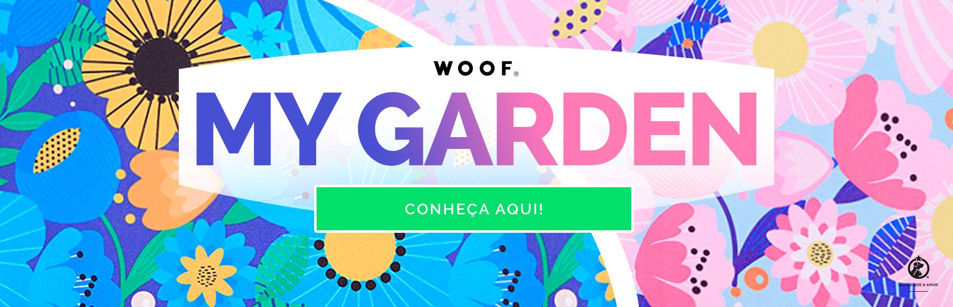 Nova Coleção WOOF CLASSIC: My Garden