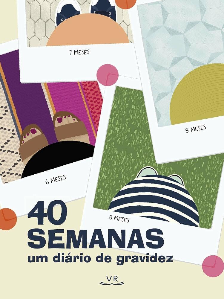 40 SEMANAS - UM DIÁRIO DE GRAVIDEZ