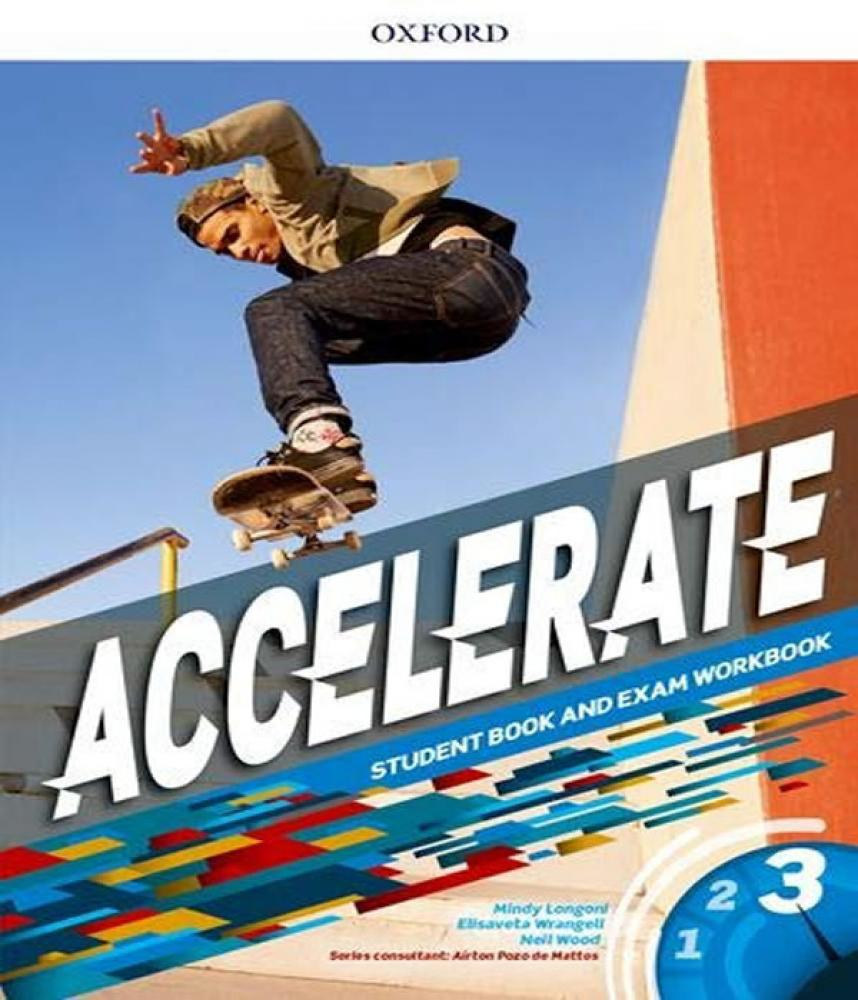 Accelerate 3 - Student Book And Exam Workbook