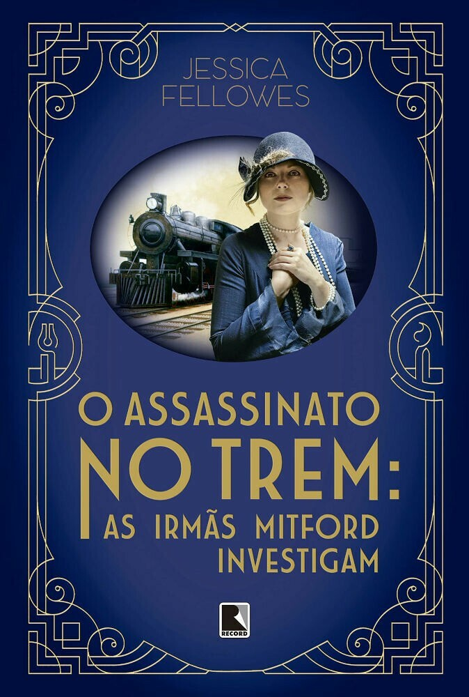 AS IRMÃS MITFORD INVESTIGAM - O ASSASSINATO NO TREM