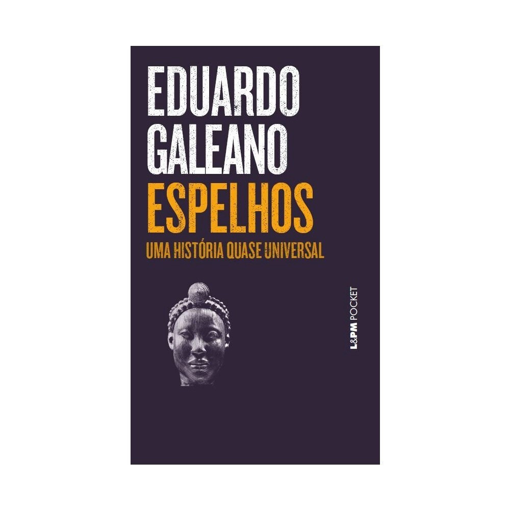 ESPELHOS - UMA HISTÓRIA QUASE UNIVERSAL - EDIÇÃO DE BOLSO