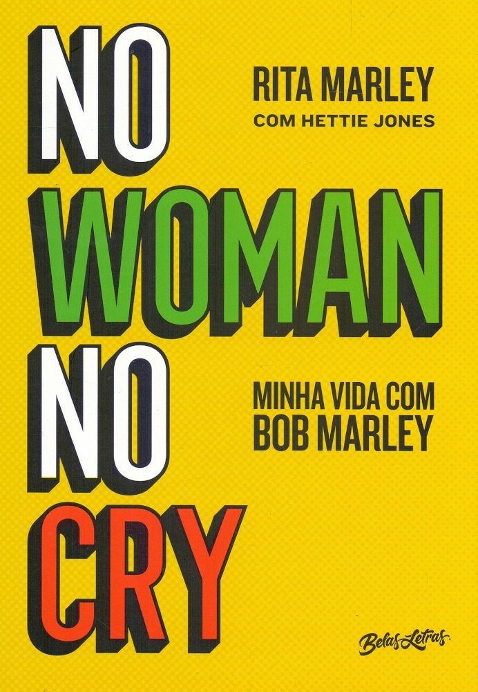NO WOMAN NO CRY - MINHA VIDA COM BOB MARLEY