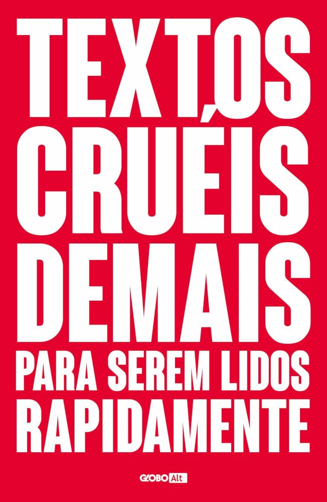 TEXTOS CRUÉIS DEMAIS VOL 1 - PARA SEREM LIDOS RAPIDAMENTE