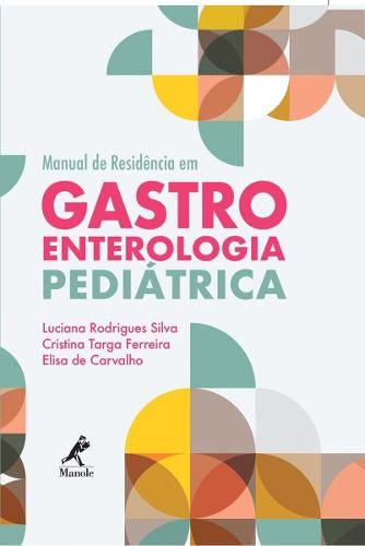 Livro Manual De Residência Em Gastroenterologia Pediátrica