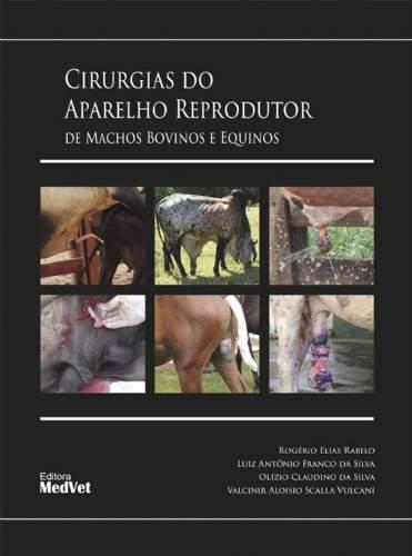 Livro Cirurgia Do Aparelho Reprodutor De Machos Bovinos E Equinos