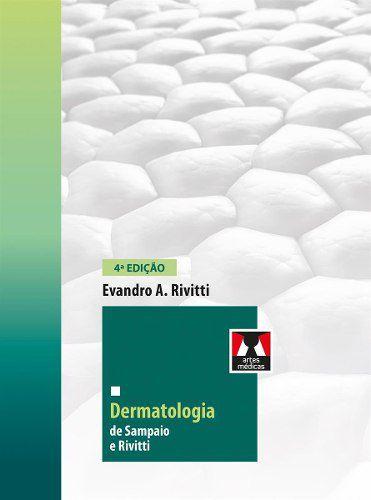 Livro Dermatologia De Sampaio E Rivitti, 4ªed. 2018, Lacrado