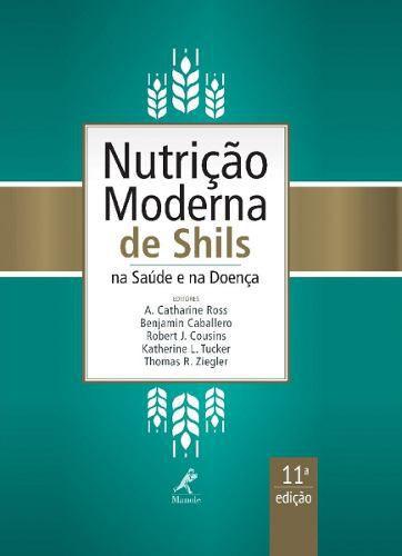 Livro Nutrição Moderna De Shils Na Saúde E Na Doença 11ª