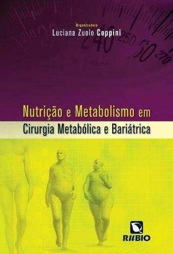 Nutrição E Metabolismo Em Cirurgia Metabólica E Bariát