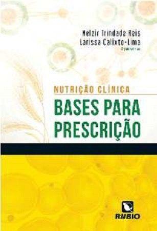 Nutrição Clínica Bases Para Prescrição