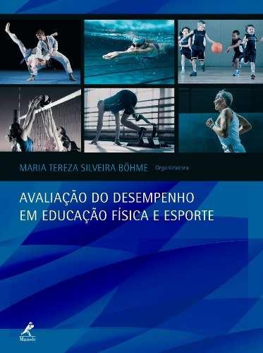 Avaliação Do Desempenho Em Educação Física E Esporte