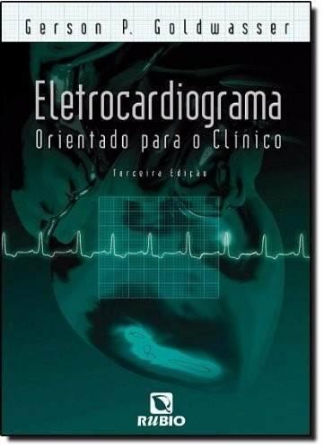 Eletrocardiograma Orientado Para O Clínico