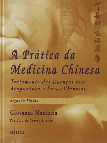 A Prática Da Medicina Chinesa, Maciocia