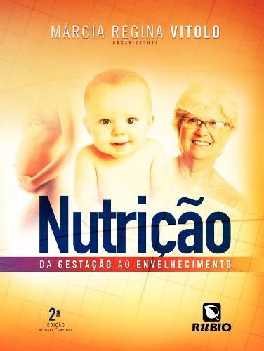 Livro Nutrição - Da Gestação Ao Envelhecimento