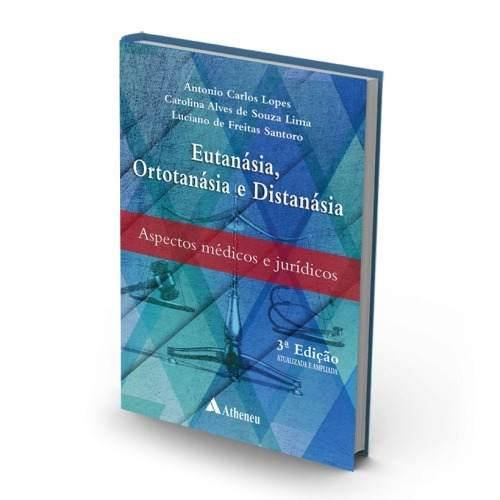 Livro Eutanásia, Ortotanásia E Distanásia Aspectos Medicos