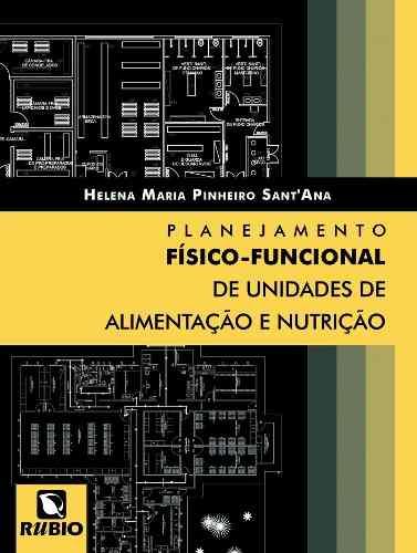 Livro Planejamento Físico-Funcional De Unidades De Alimentação E Nutrição