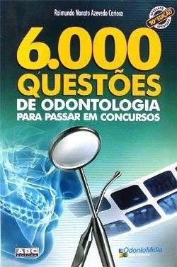 Livro 6.000 Questoes De Odontologia Para Passar Em Concursos